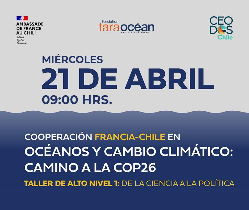 Cooperación Francia-Chile en océanos y cambio climático: Camino a la COP26 – Taller de alto nivel 1: de la ciencia a la política